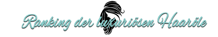 Ranking der luxuriösen Haaröle